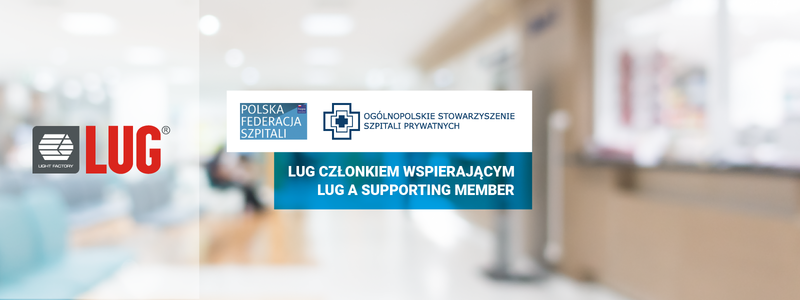 LUG Light Factory is a supporting member of the Polish Association of Private Hospitals (OSSP) and the Polish Hospital Federation (PFS)